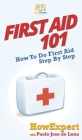 First Aid 101: How To Do First Aid Step By Step Cover Image