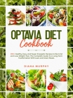 Optavia Diet Cookbook: 200+ Healthy, Easy, And Super Energetic Recipes to Burn Fat and Lose Weight Fast. The Complete Guide to A Long-Term Tr Cover Image