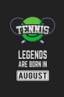 Tennis Legends Are Born In August: Tennis Notebook Gift for Kids, Boys & Girls Tennis Lovers Birthday Gift Cover Image