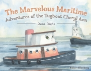 The Marvelous Maritime Adventures of the Tugboat Cheryl Ann: Done Right Cover Image