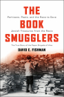 The Book Smugglers: Partisans, Poets, and the Race to Save Jewish Treasures from the Nazis Cover Image