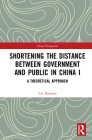 Shortening the Distance between Government and Public in China I: A Theoretical Approach (China Perspectives) Cover Image