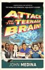 Attack of the Teenage Brain!: Understanding and Supporting the Weird and Wonderful Adolescent Learner Cover Image