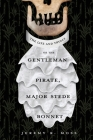 The Life and Tryals of the Gentleman Pirate, Major Stede Bonnet Cover Image
