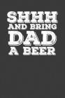 Shhh And Bring Dad A Beer: Rodding Notebook Cover Image