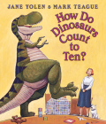 How Do Dinosaurs Count To Ten? (How Do Dinosaurs…) Cover Image