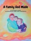 A Family God Made: Hope and Healing Through Adoption Cover Image