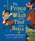 The Prince and the Witch and the Thief and the Bears  Cover Image
