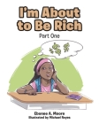 I'm About to be Rich: Part One Cover Image