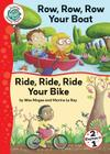 Row, Row, Row Your Boat/Ride, Ride, Ride Your Bike (Tadpoles: Nursery Rhymes) Cover Image