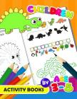 Children Activity Book by age 3-5: Activity Book for Boy, Girls, Kids Ages 2-4,3-5,4-8 Game Mazes, Coloring, Crosswords, Dot to Dot, Matching, Copy Dr Cover Image