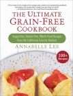 The Ultimate Grain-Free Cookbook: Sugar-Free, Starch-Free, Whole Food Recipes from My California Country Kitchen Cover Image