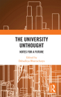 The University Unthought: Notes for a Future Cover Image