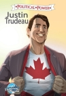 Political Power: Justin Trudeau Cover Image