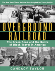 Overground Railroad (The Young Adult Adaptation): The Green Book and the Roots of Black Travel in America Cover Image
