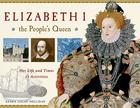 Elizabeth I, the People's Queen: Her Life and Times, 21 Activities (For Kids series #38) Cover Image