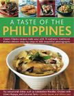A Taste of the Philippines: Classic Filipino Recipes Made Easy, with 70 Authentic Traditional Dishes Shown Step by Step in More Than 400 Beautiful Cover Image