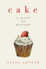 Cake: A Slice of History Cover Image