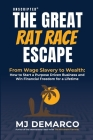 Unscripted - The Great Rat-Race Escape: From Wage Slavery to Wealth: How to Start a Purpose Driven Business and Win Financial Freedom for a Lifetime Cover Image