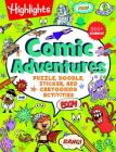 Highlights(TM) Comic Adventures: Puzzle, Doodle, Sticker, and Cartooning Activities Cover Image