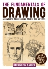 The Fundamentals of Drawing: A Complete Professional Course for Artists Cover Image