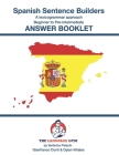 Spanish Sentence Builders - A Lexicogrammar Approach - ANSWER BOOKLET Cover Image