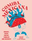 Comida Mexicana: Snacks, Tacos, Tortas, Tamales & Desserts Cover Image