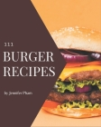 111 Burger Recipes: Welcome to Burger Cookbook Cover Image