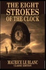 The Eight Strokes of the Clock: with original illustrations Cover Image