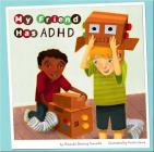 My Friend Has ADHD (Friends with Disabilities) Cover Image