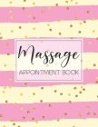Massage Appointment Book: 8 Columns for Massage Therapy Appointment Book Undated 52 Weeks Monday to Sunday with 7AM - 9PM Times Large 8.5 x 11 S Cover Image