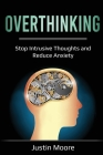 Overthinking: Stop Intrusive Thoughts and Reduce Anxiety Cover Image