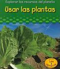 Usar las Plantas = Using Plants Cover Image