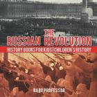 The Russian Revolution - History Books for Kids - Children's History Cover Image