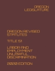 Oregon Revised Statutes Title 51 Labor and Employment Unlawful Discrimination 2020 Edition Cover Image