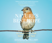 Nature's Best Hope: A New Approach to Conservation That Starts in Your Yard Cover Image