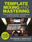 Template Mixing and Mastering: The Ultimate Guide to Achieving a Professional Sound Cover Image
