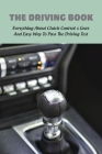 The Driving Book: Everything About Clutch Control & Gear And Easy Way To Pass The Driving Test: How The Gears And Clutch Work Book Cover Image