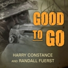 Good to Go: The Life and Times of a Decorated Member of the U.S. Navy's Elite Seal Team Two Cover Image