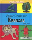 Paper Crafts for Kwanzaa (Paper Craft Fun for Holidays) Cover Image