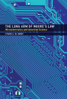 The Long Arm of Moore's Law: Microelectronics and American Science (Inside Technology) Cover Image