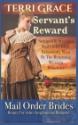Servant's Reward: Stripped and Stranded Mail Order Bride Reluctantly Won by the Returning Western Wanderer Cover Image
