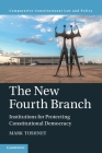 The New Fourth Branch (Comparative Constitutional Law and Policy) Cover Image