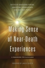 Making Sense of Near-Death Experiences: A Handbook for Clinicians Cover Image