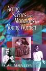 Acting Scenes and Monologs for Young Women: 60 Dramatic Characterizations Cover Image