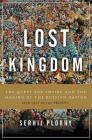 Lost Kingdom: The Quest for Empire and the Making of the Russian Nation Cover Image