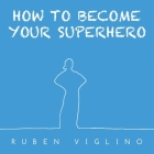 How to Become Your Superhero Cover Image