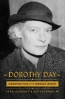 Dorothy Day: Dissenting Voice of the American Century Cover Image