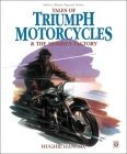 Tales of Triumph Motorcycles and the Meriden Factory (Classic Reprint) Cover Image