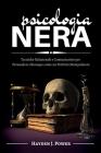 Psicologia Nera: 3 libri in 1 (Persuasione - Manipolazione- Ipnosi) Tecniche Conversazionali Proibite per convincere e persuadere chiun Cover Image